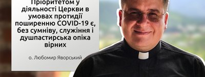 The whole Church is now mobilized, not just the medical chaplains, Fr. Lubomyr Yavorsky (UGCC)